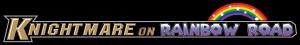 Knightmare on Rainbow Road logo